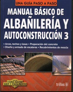 MANUAL BASICO DE ALBAÑILERIA Y AUTOCONSTRUCCION 3