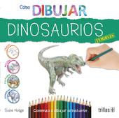 Como dibujar Dinosaurios editorial trillas