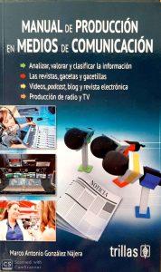 Editorial Trillas Manual de producción en medios de comunicación