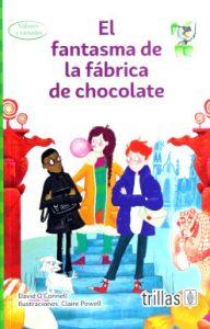 el fantasma de la fabrica de chocolate editorial trillas